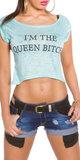 """Sexy KouCla Crop Shirt """"I m the Queen Bitch"""" in Munt"""